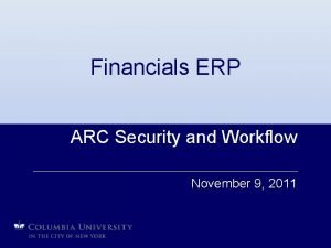 Financials ERP ARC Security and Workflow November 9