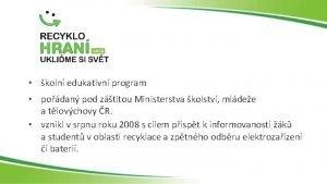 koln edukativn program podan pod ztitou Ministerstva kolstv