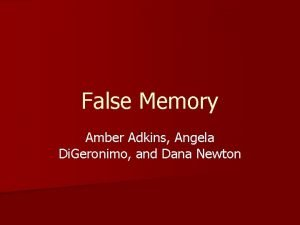 False Memory Amber Adkins Angela Di Geronimo and