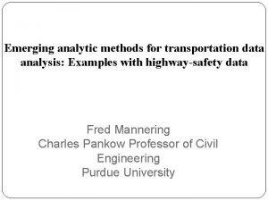 Emerging analytic methods for transportation data analysis Examples