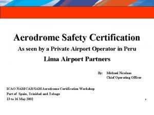 Aerodrome Safety Certification As seen by a Private