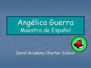 Anglica Guerra Maestra de Espaol Doral Academy Charter
