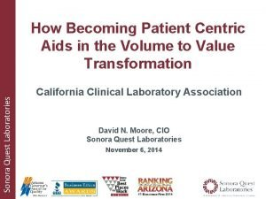 Sonora Quest Laboratories How Becoming Patient Centric Aids