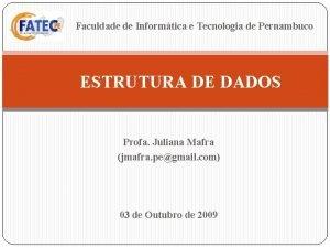 Faculdade de Informtica e Tecnologia de Pernambuco ESTRUTURA