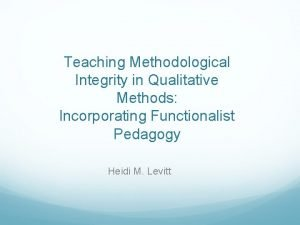 Teaching Methodological Integrity in Qualitative Methods Incorporating Functionalist