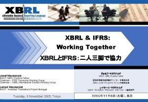 XBRL IFRS Working Together Josef Macdonald IASCF XBRL