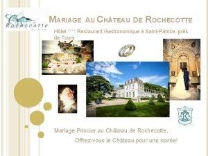 MARIAGE AU CH TEAU D E ROCHECOTTE Htel