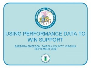 USING PERFORMANCE DATA TO WIN SUPPORT BARBARA EMERSON