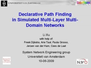 Declarative Path Finding in Simulated MultiLayer Multi Domain