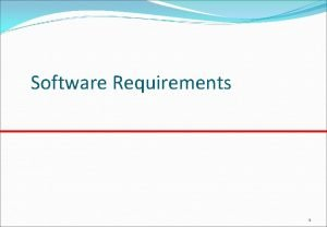 Software Requirements 1 Topics covered Functional and nonfunctional