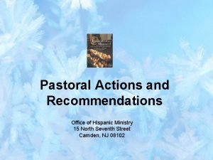 Pastoral Actions and Recommendations Office of Hispanic Ministry