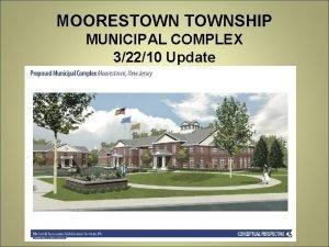 MOORESTOWNSHIP MUNICIPAL COMPLEX 32210 Update MOORESTOWNSHIP MUNICIPAL COMPLEX