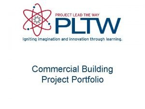 Commercial Building Project Portfolio Project Portfolio Deliverables PHASE