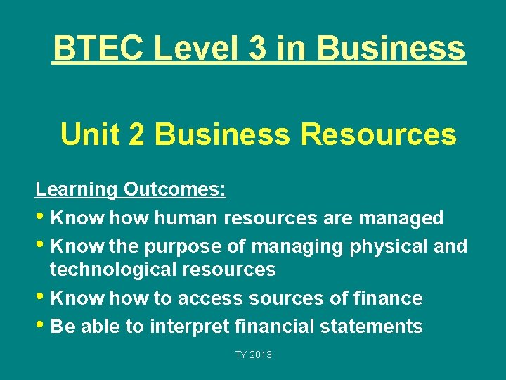 BTEC Level 3 in Business Unit 2 Business