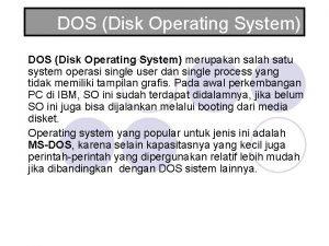 DOS Disk Operating System merupakan salah satu system