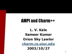 AMPI and Charm L V Kale Sameer Kumar