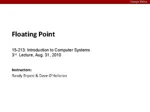Carnegie Mellon Floating Point 15 213 Introduction to
