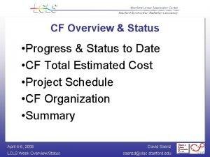CF Overview Status Progress Status to Date CF