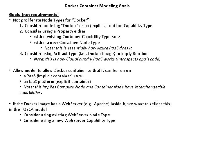 Docker Container Modeling Goals not requirements Not proliferate