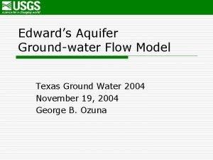 Edwards Aquifer Groundwater Flow Model Texas Ground Water