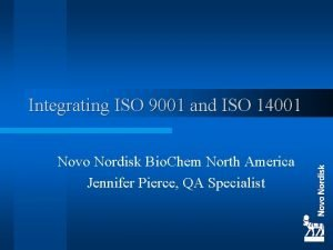 Integrating ISO 9001 and ISO 14001 Novo Nordisk
