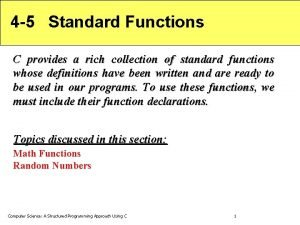 4 5 Standard Functions C provides a rich