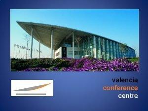 valencia conference centre VALENCIA THE CITY VALENCIA CONFERENCE