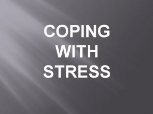 COPING WITH STRESS 1 Samuel 30 3 8