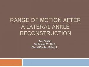 RANGE OF MOTION AFTER A LATERAL ANKLE RECONSTRUCTION