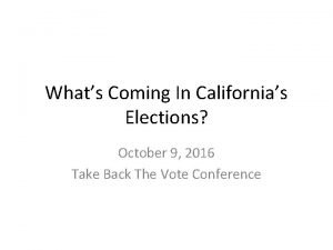 Whats Coming In Californias Elections October 9 2016