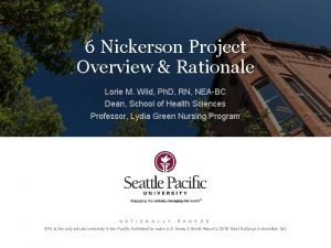 6 Nickerson Project Overview Rationale Lorie M Wild