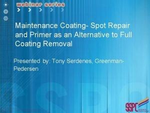 Maintenance Coating Spot Repair and Primer as an