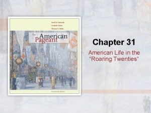 Chapter 31 American Life in the Roaring Twenties