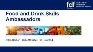 Food and Drink Skills Ambassadors Moira Stalker Skills