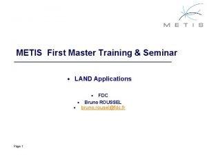 METIS First Master Training Seminar LAND Applications FDC
