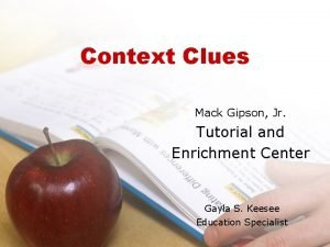 Context Clues Mack Gipson Jr Tutorial and Enrichment