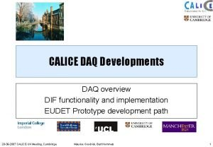 CALICE DAQ Developments DAQ overview DIF functionality and