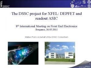 XFEL DSSC The DSSC project for XFEL DEPFET