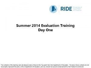 Summer 2014 Evaluation Training Day One The contents