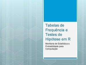 Tabelas de Frequncia e Testes de Hiptese em