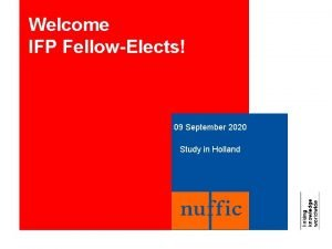 Welcome IFP FellowElects 09 September 2020 Study in