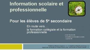 Information scolaire et professionnelle Pour les lves de