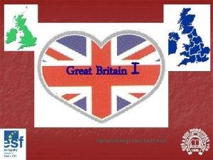Great Britain I Vypracovala Mgr Silvie Reitharov The