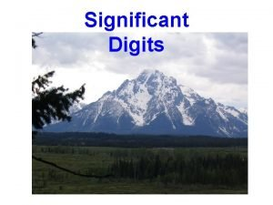 Significant Digits What are significant digits The significant