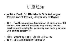 Prof Dr Christoph Stckelberger Professor of Ethics University