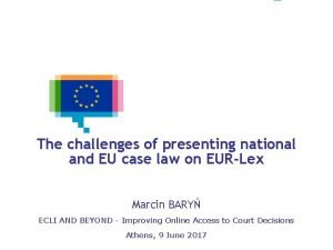 The challenges of presenting national and EU case