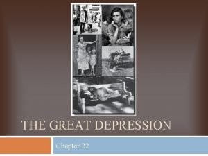 THE GREAT DEPRESSION Chapter 22 Nations Sick Economy