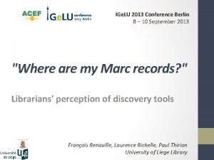 IGe LU 2013 Conference Berlin 8 10 September