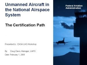 Unmanned Aircraft in the National Airspace System The