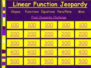 Linear Function Jeopardy Slopes Functions Equations ParaPerp Misc